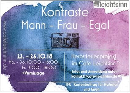 Herbstferienprojekt Kontraste'18 Mann – Frau – Egal